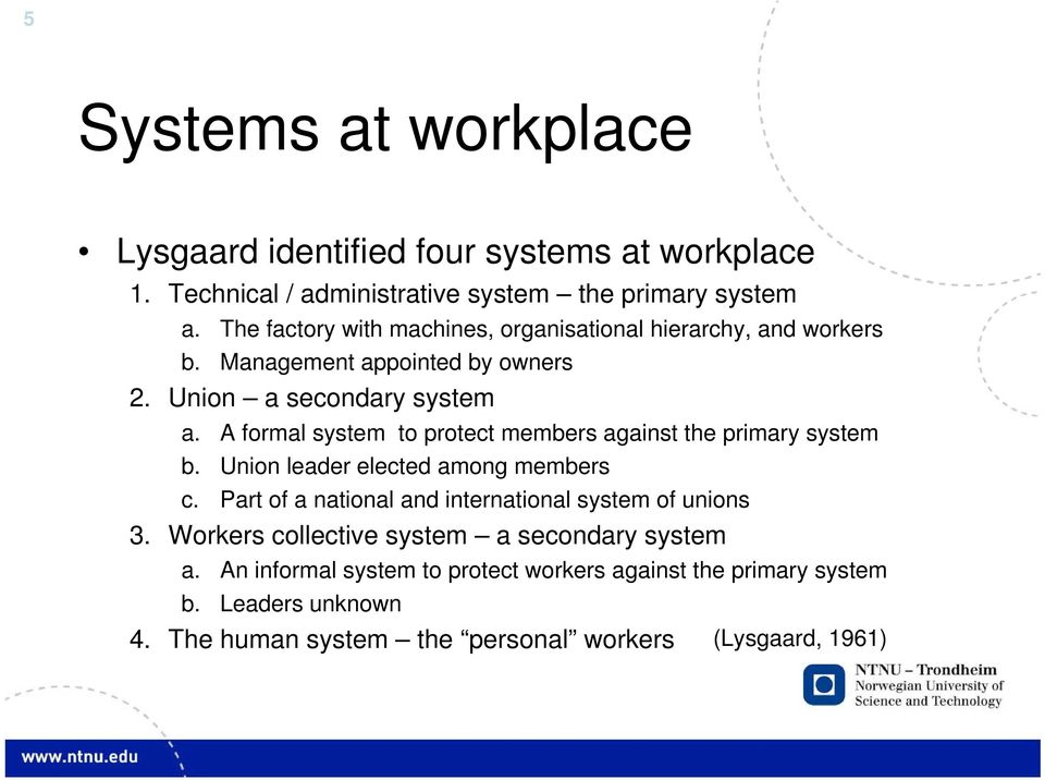 A formal system to protect members against the primary system b. Union leader elected among members c.