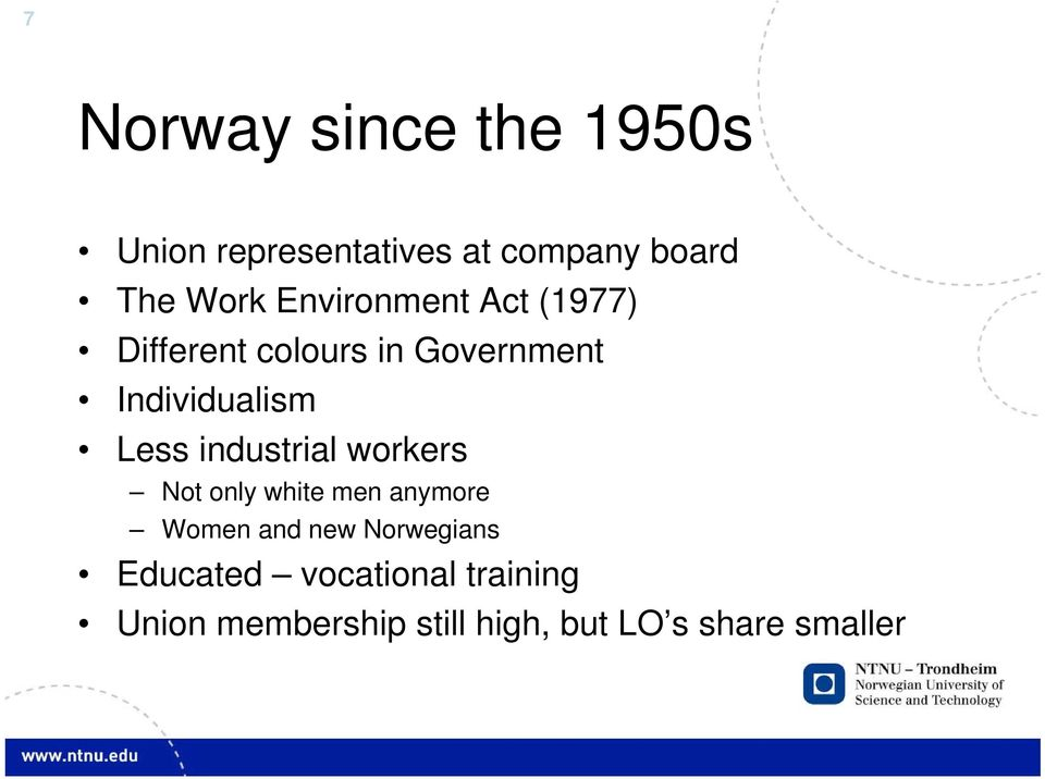 industrial workers Not only white men anymore Women and new Norwegians