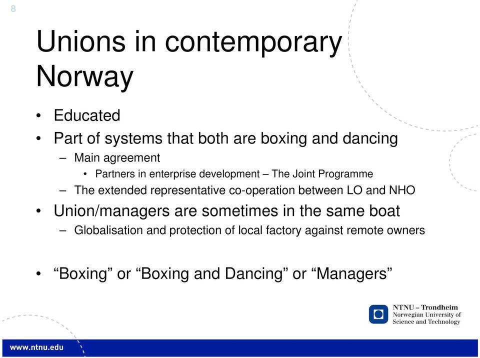 representative co-operation between LO and NHO Union/managers are sometimes in the same boat