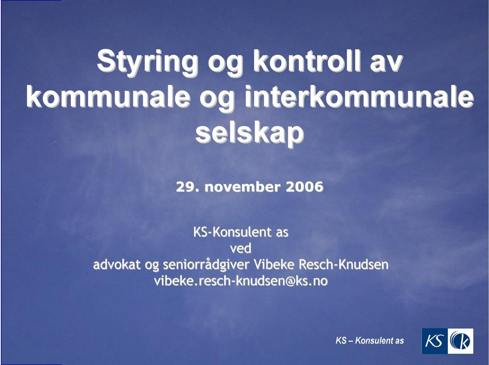 november 2006 KS-Konsulent Konsulent as ved