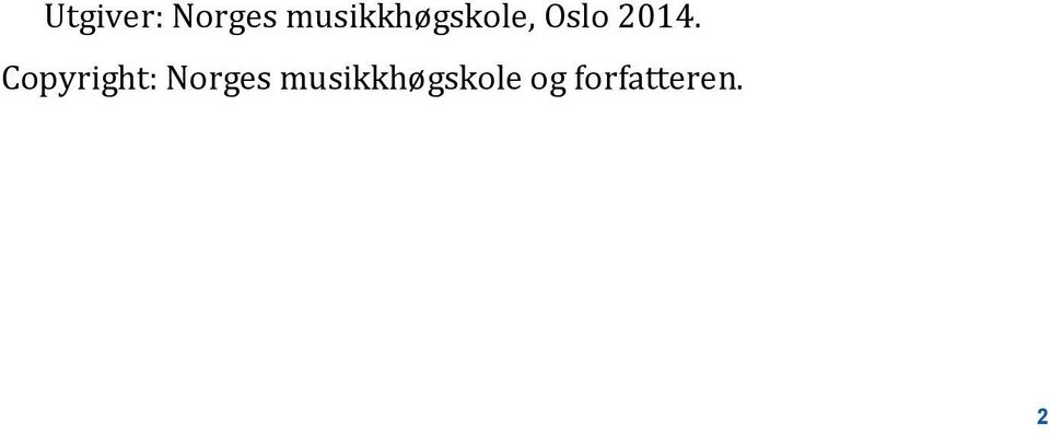 2014. Copyright: Norges