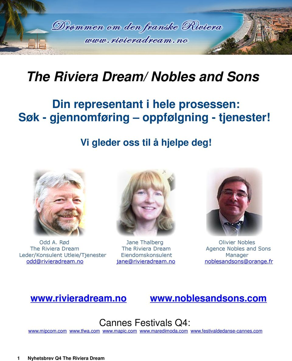 Rød Jane Thalberg Olivier Nobles The Riviera Dream The Riviera Dream Agence Nobles and Sons Leder/Konsulent Utleie/Tjenester