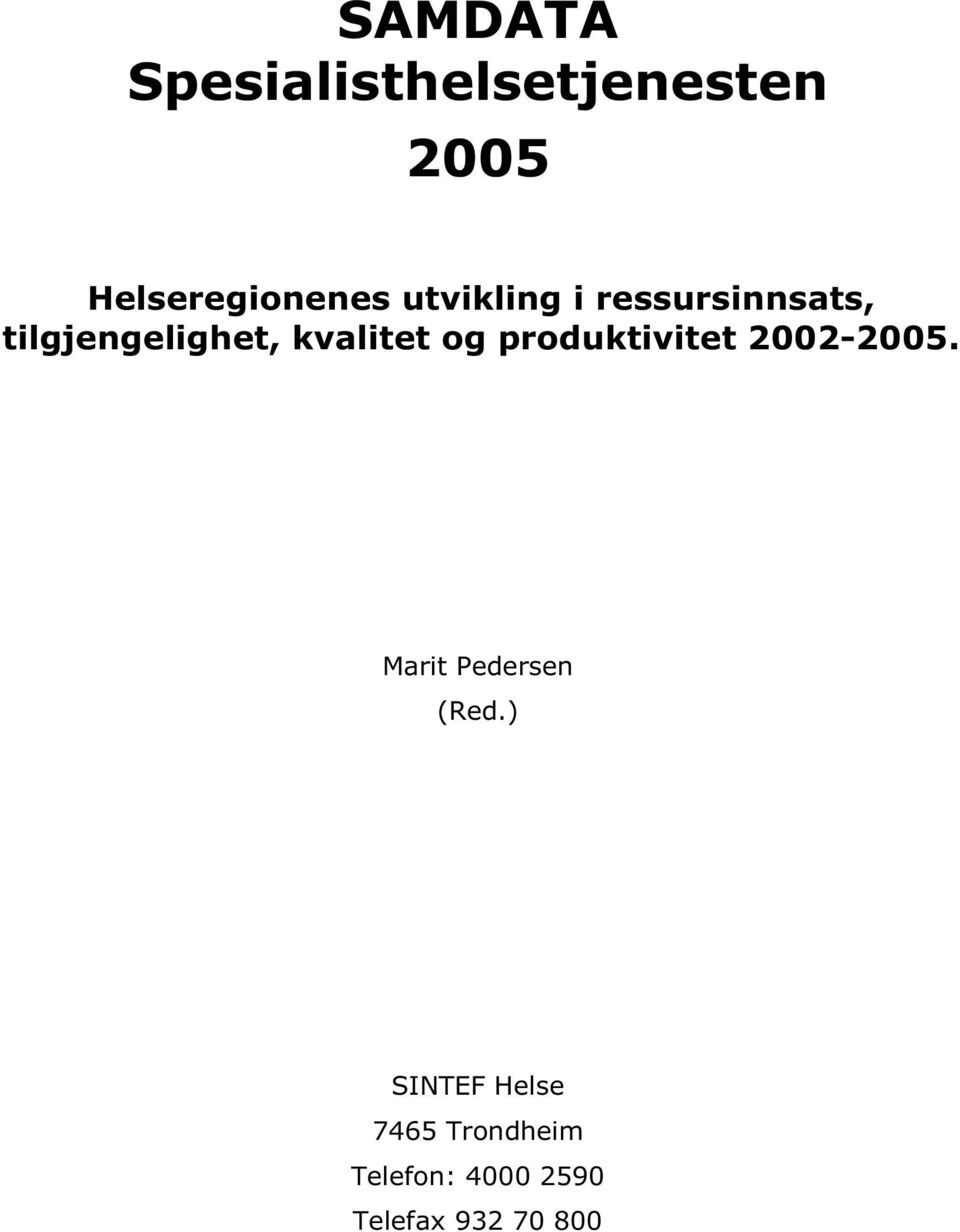 og produktivitet 2002-2005. Marit Pedersen (Red.