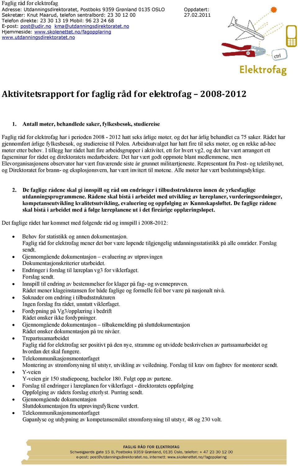 2011 Aktivitetsrapport for faglig råd for elektrofag 2008-2012 1.