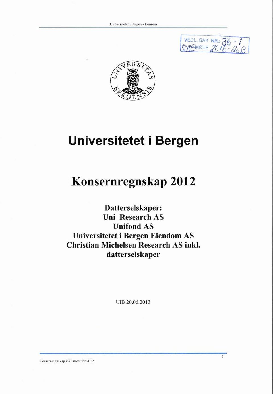 Universitetet i Bergen Eiendom AS Christian Michelsen Research