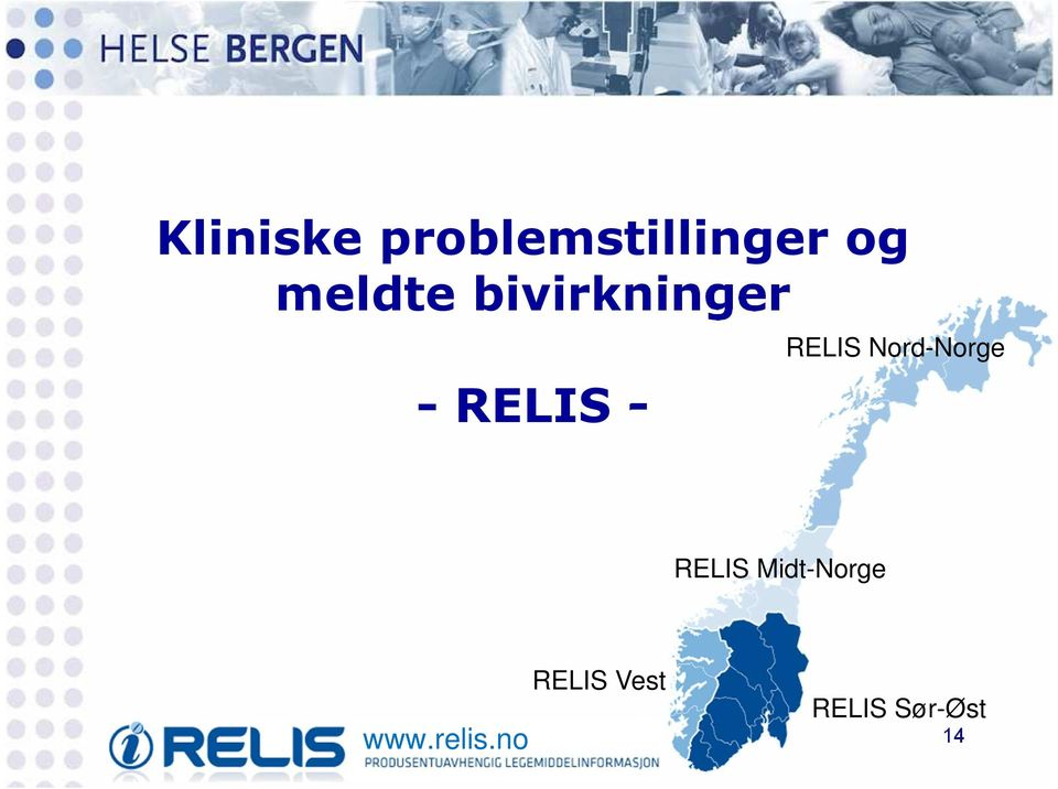 RELIS Nord-Norge RELIS Midt-Norge