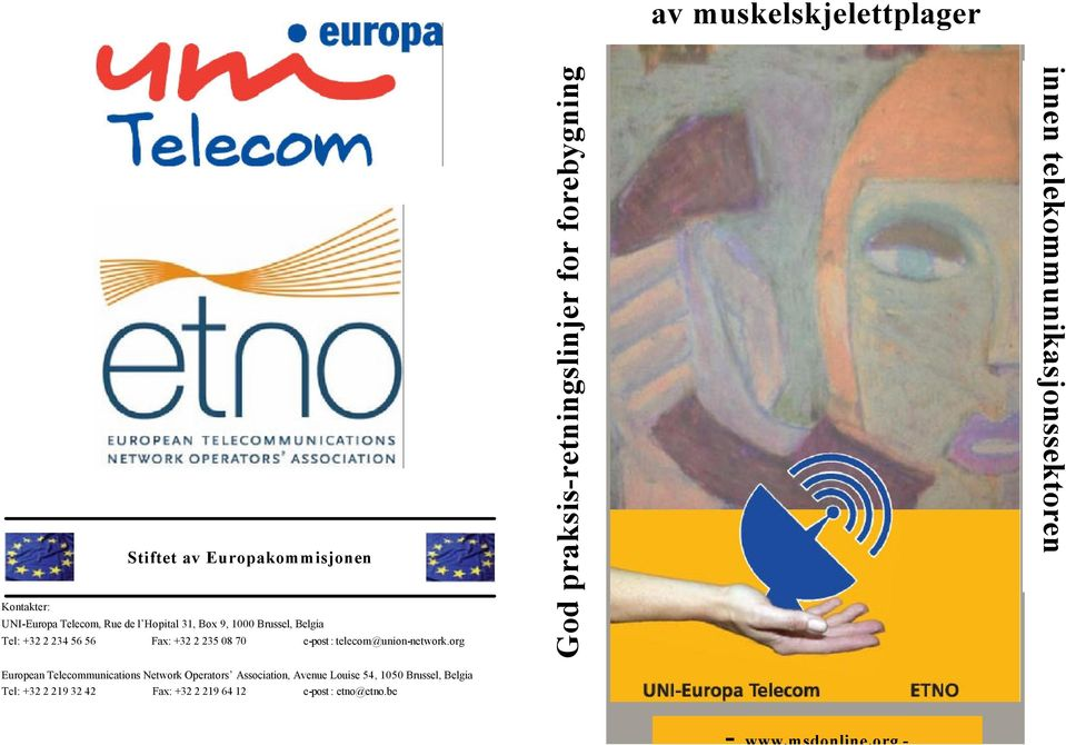 org European Telecommunications Network Operators Association, Avenue Louise 54, 1050 Brussel, Belgia Tel: +32 2 219