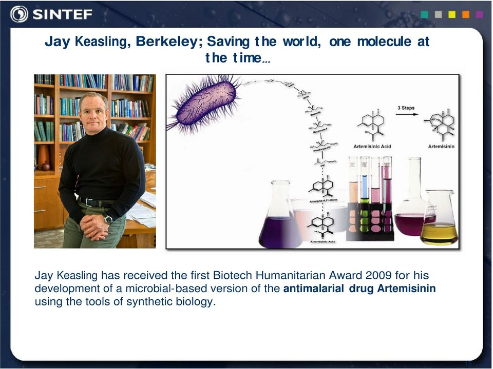 Award 2009 for his development of a microbial-based version of