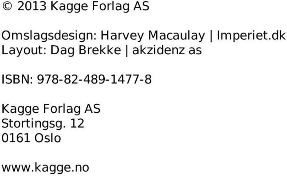 dk Layout: Dag Brekke akzidenz as ISBN:
