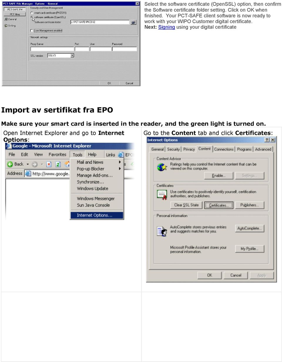 Your PCT-SAFE client software is now ready to work with your WIPO Customer digital certificate.
