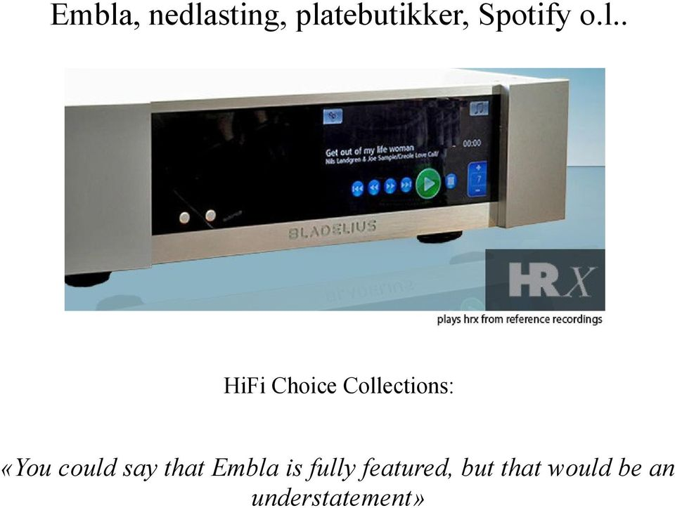 . HiFi Choice Collections: «You could