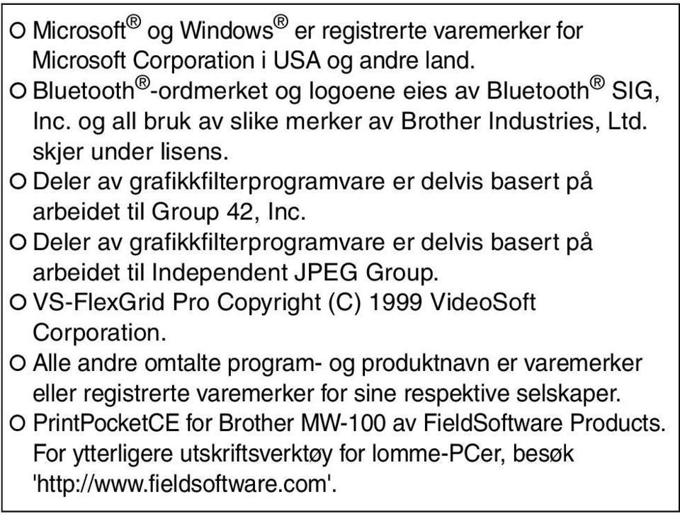 ! Deler av grafikkfilterprogramvare er delvis basert på arbeidet til Independent JPEG Group.! VS-FlexGrid Pro Copyright (C) 1999 VideoSoft Corporation.