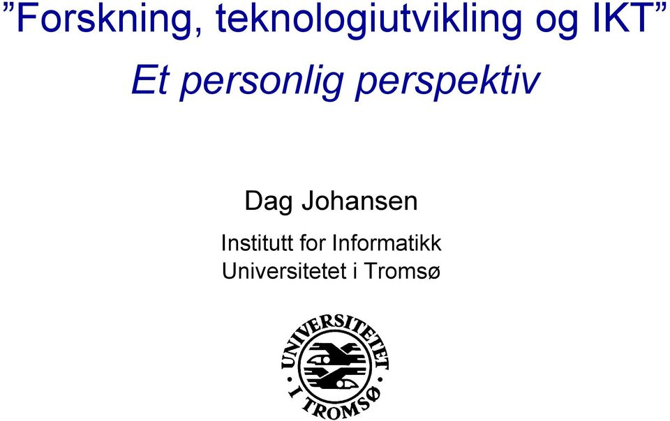 Dag Johansen Institutt for