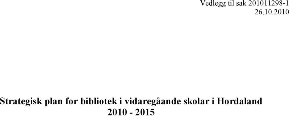 2010 Strategisk plan for