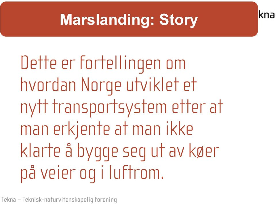 transportsystem etter at man erkjente at man