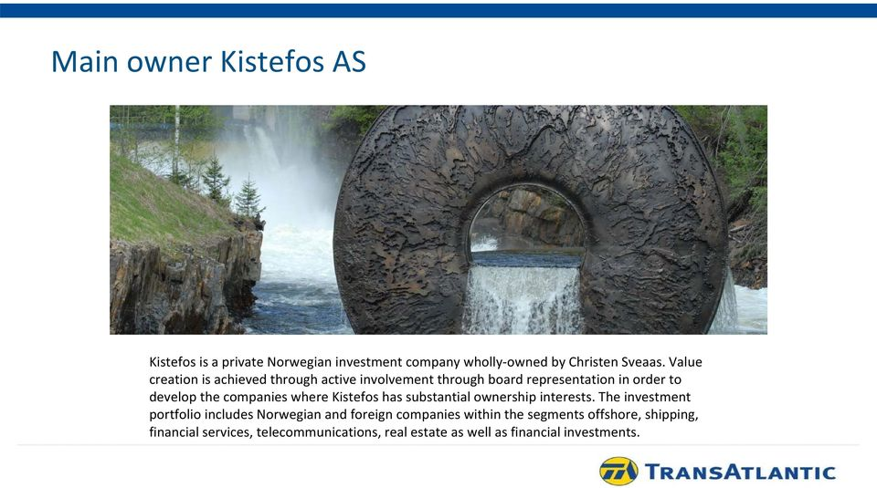 where Kistefos has substantial ownership interests.