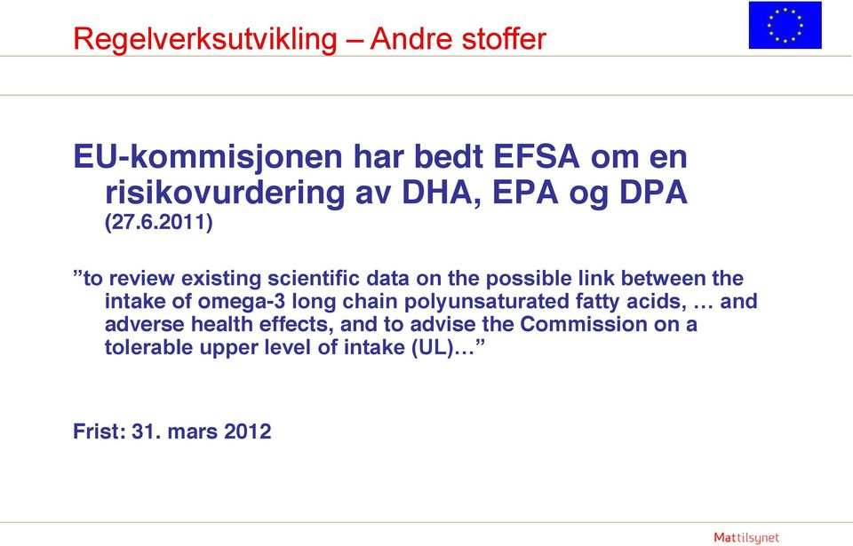 2011) to review existing scientific data on the possible link between the intake of