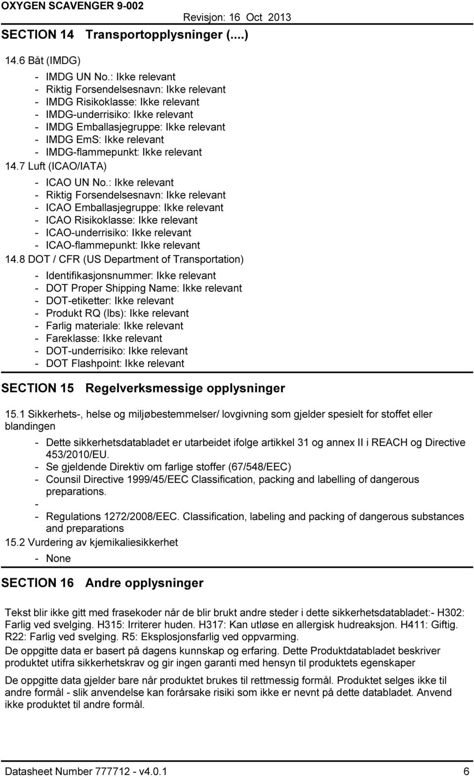 Ikke relevant 14.7 Luft (ICAO/IATA) ICAO UN No.