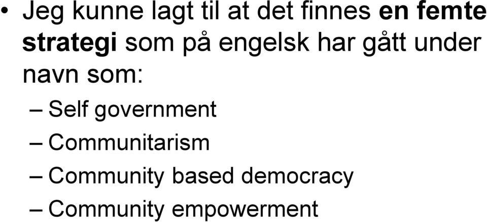 navn som: Self government Communitarism