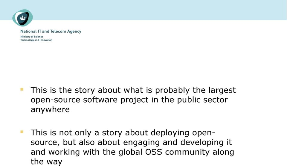 story about deploying opensource, but also about engaging and