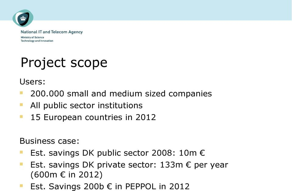 15 European countries in 2012 Business case: Est.