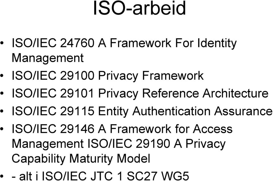 Entity Authentication Assurance ISO/IEC 29146 A Framework for Access