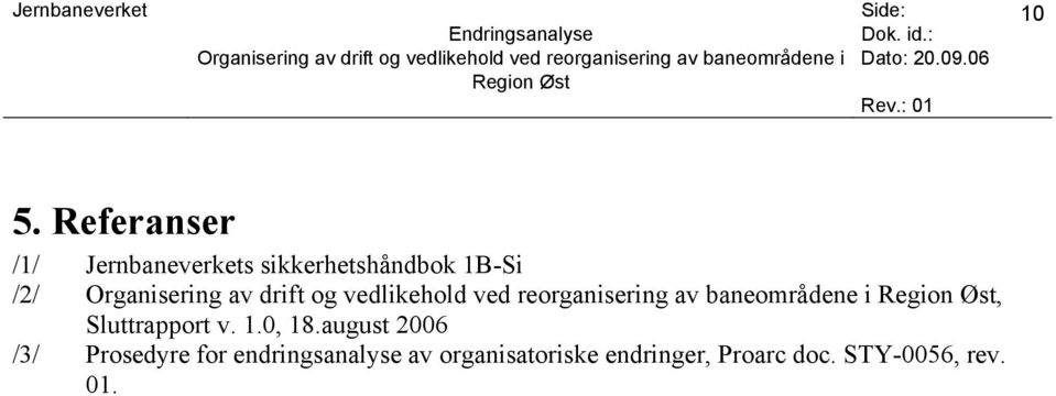 august 2006 /3/ Prosedyre for endringsanalyse av