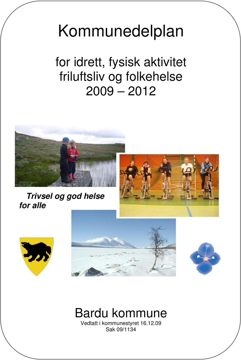 2012 Trivsel og god helse for alle Bardu