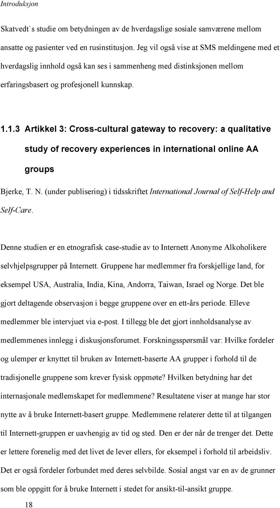 1.3 Artikkel 3: Cross-cultural gateway to recovery: a qualitative study of recovery experiences in international online AA groups Bjerke, T. N.