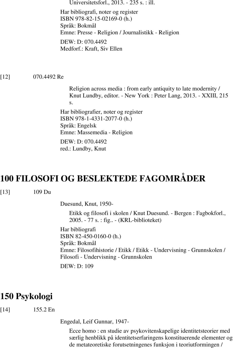 Har bibliografier, noter og register ISBN 978-1-4331-2077-0 (h.) Emne: Massemedia - Religion DEW: D: 070.4492 red.
