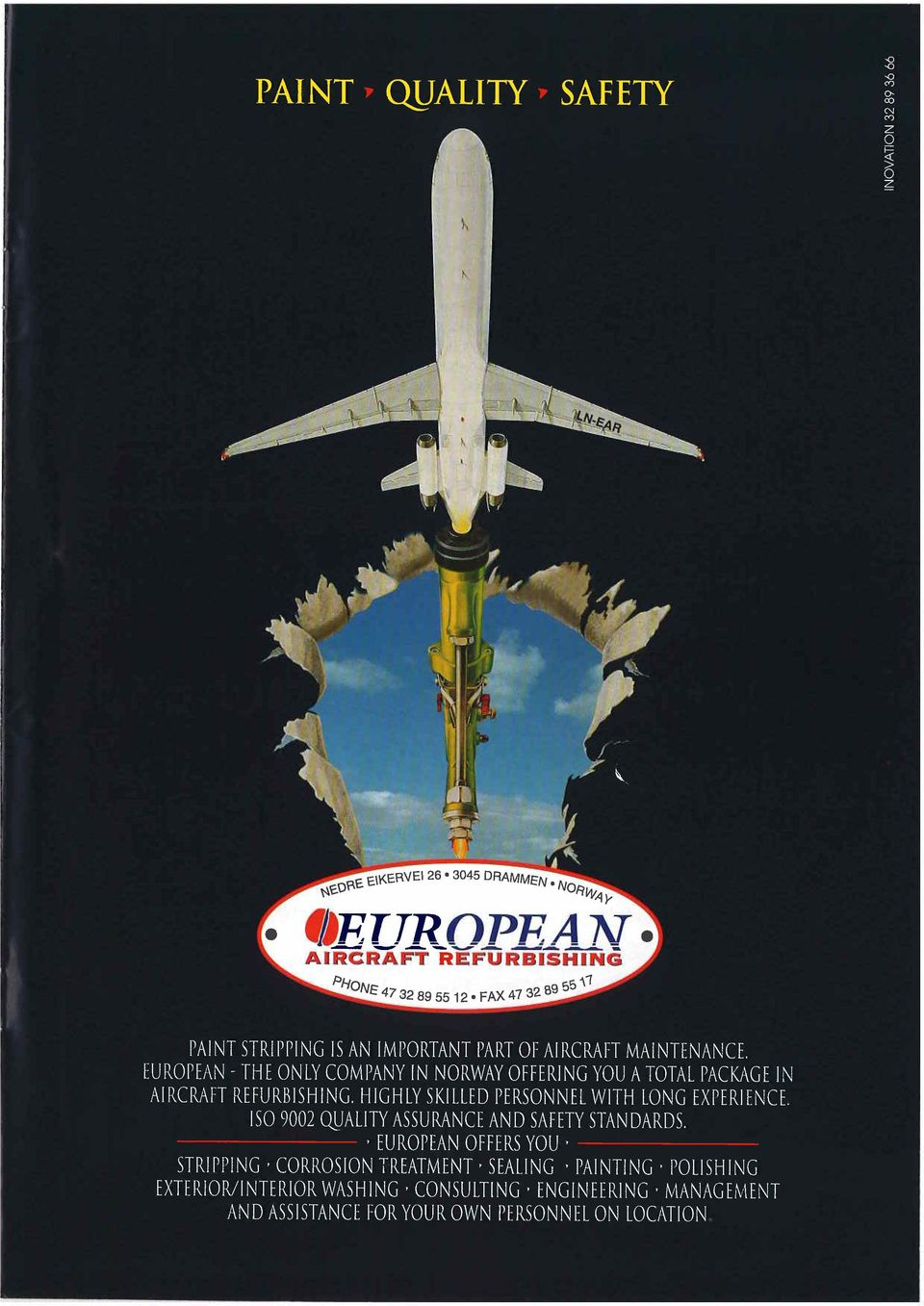 EUROPEAN - THE ONLY COMPANY IN NORWAY OFFERING YOU A TOTAL PACKAGE IN AIRCRAFT REFURBISHING.