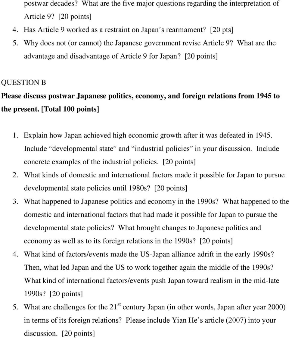 [20 points] QUESTION B Please discuss postwar Japanese politics, economy, and foreign relations from 1945 to the present. [Total 100 points] 1.