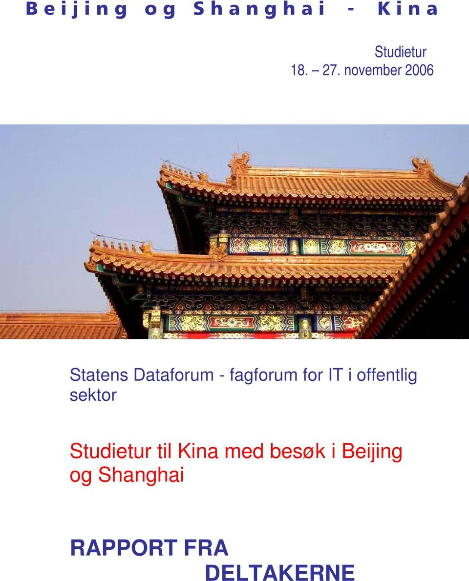 november 2006 Statens Dataforum - fagforum for IT