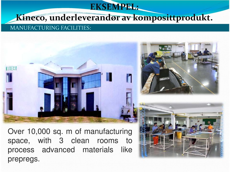 MANUFACTURING FACILITIES: Over 10,000 sq.