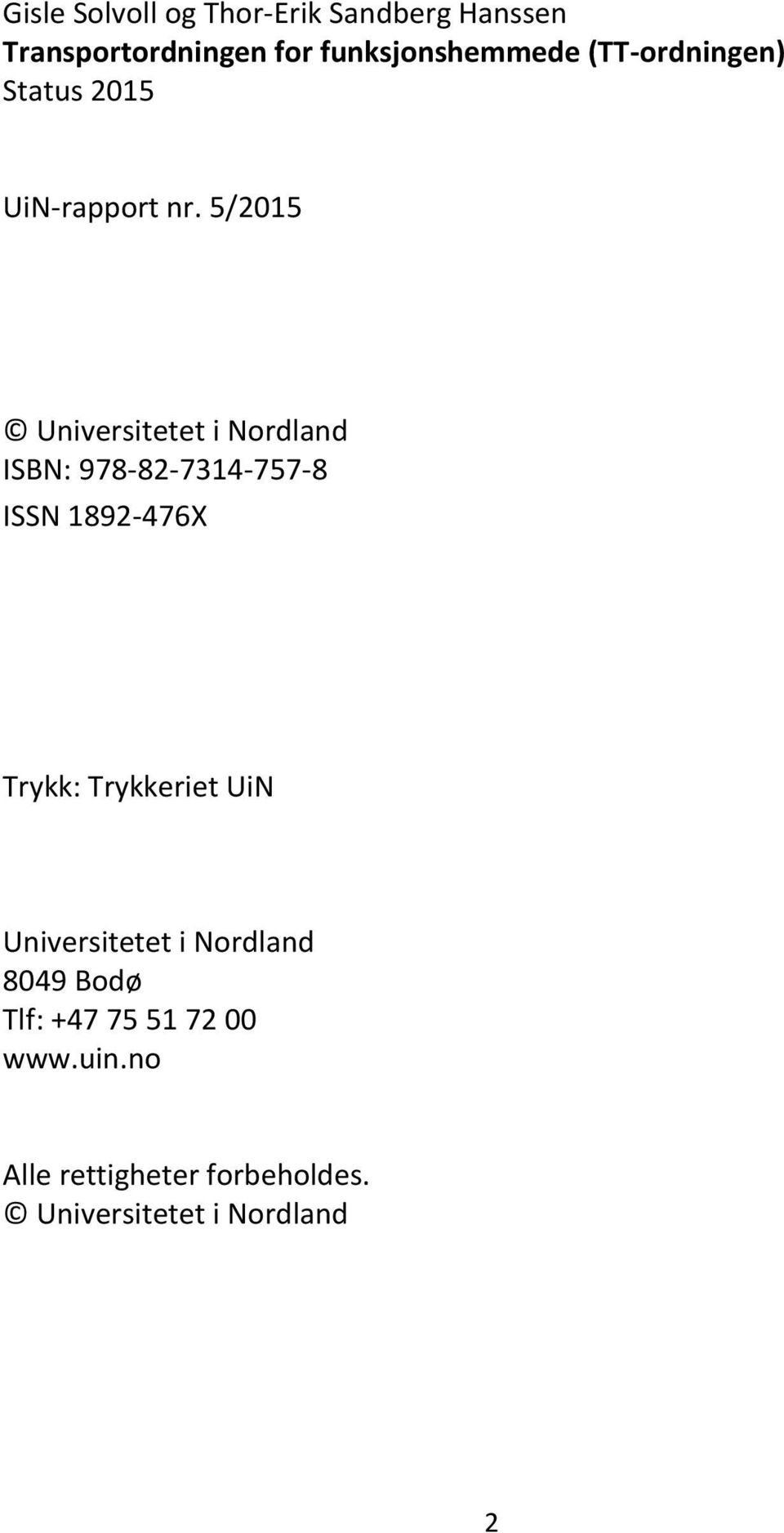 5/2015 Universitetet i Nordland ISBN: 978-82-7314-757-8 ISSN 1892-476X Trykk: