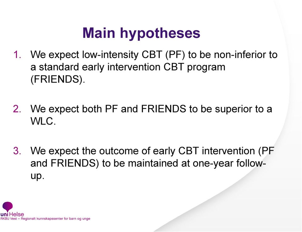 intervention CBT program (FRIENDS). 2.