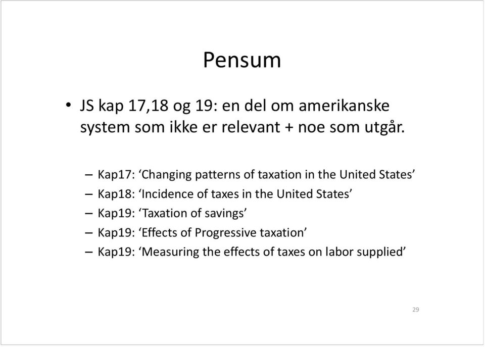 Kap17: Changing patterns of taxation in the United tates Kap18: Incidence of