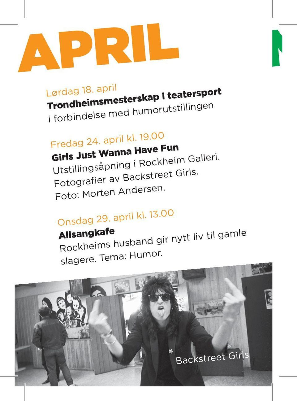 april kl. 19.00 Girls Just Wanna Have Fun Utstillingsåpning i Rockheim Galleri.