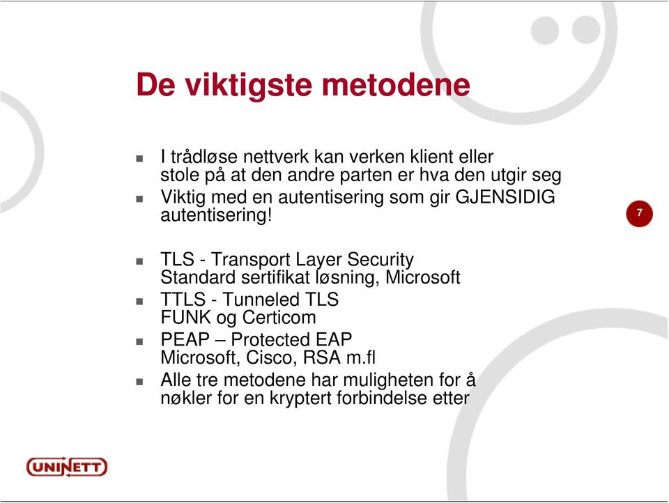 7 TLS - Transport Layer Security Standard sertifikat løsning, Microsoft TTLS - Tunneled TLS FUNK og