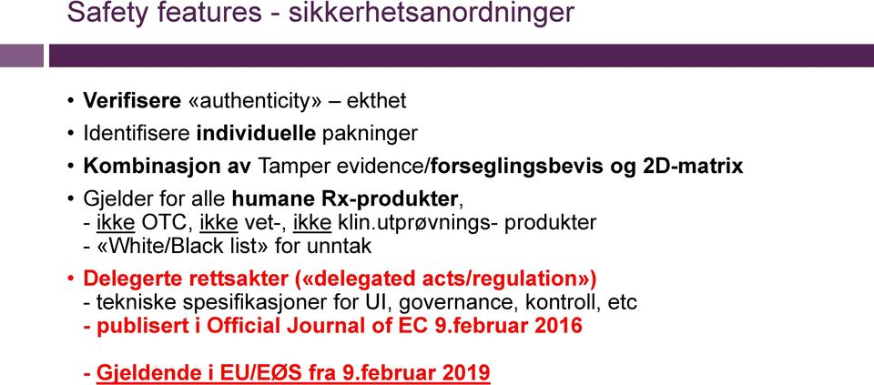 utprøvnings- produkter - «White/Black list» for unntak Delegerte rettsakter («delegated acts/regulation») - tekniske