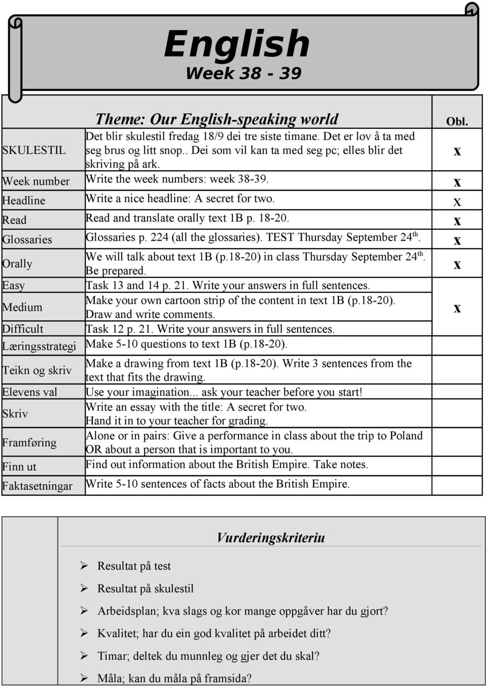 x Read Read and translate orally text 1B p. 18-20. x Glossaries Glossaries p. 224 (all the glossaries). TEST Thursday September 24 th. x Orally We will talk about text 1B (p.