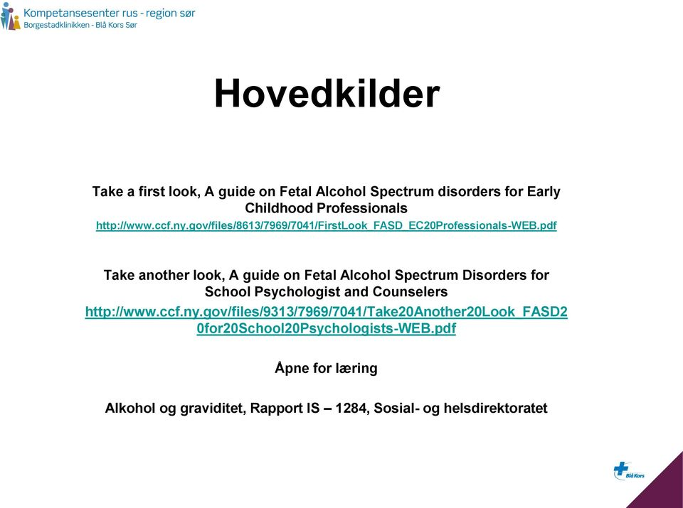 pdf Take another look, A guide on Fetal Alcohol Spectrum Disorders for School Psychologist and Counselers http://www.ccf.