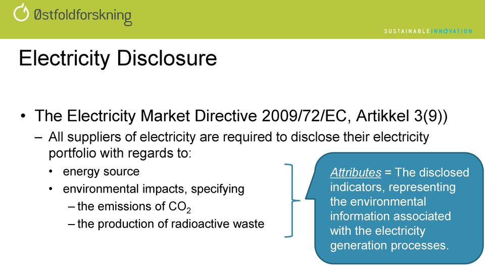 environmental impacts, specifying the emissions of CO 2 the production of radioactive waste Attributes =
