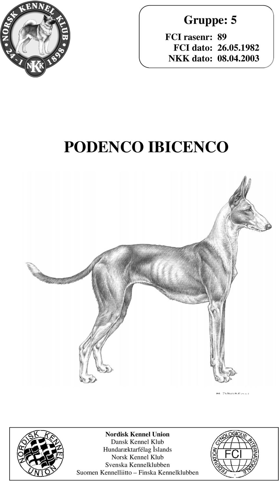 2003 PODENCO IBICENCO Nordisk Kennel Union Dansk Kennel