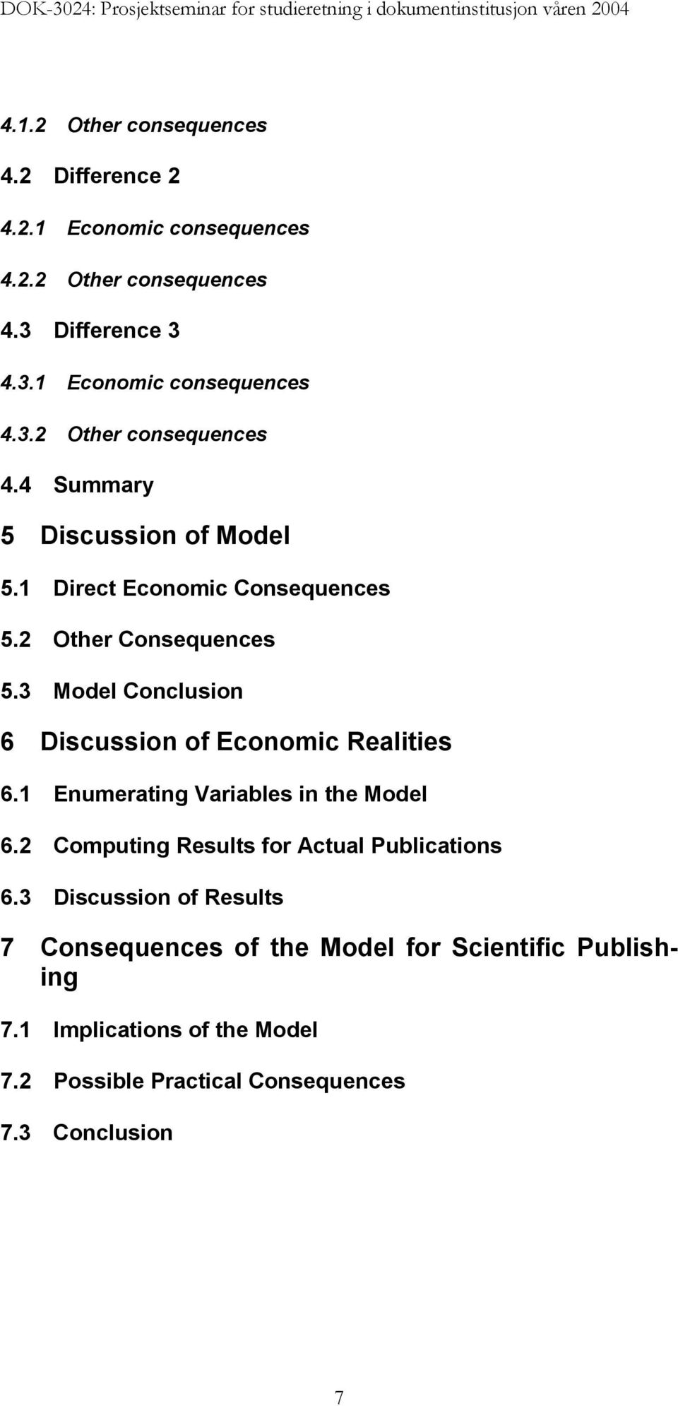 3 Model Conclusion 6 Discussion of Economic Realities 6.1 Enumerating Variables in the Model 6.2 Computing Results for Actual Publications 6.
