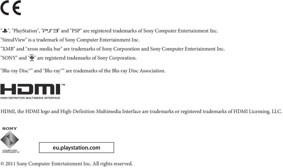 """XMB"" and ""xross media bar"" are trademarks of Sony Corporation and Sony Computer Entertainment Inc."