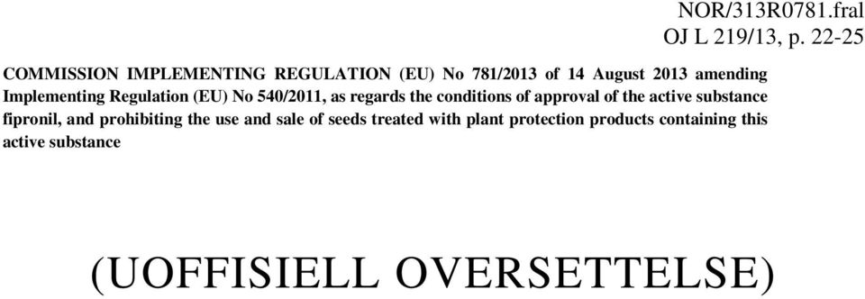 Implementing Regulation (EU) No 540/2011, as regards the conditions of approval of the