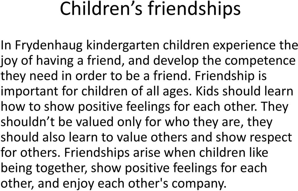 Kids should learn how to show positive feelings for each other.