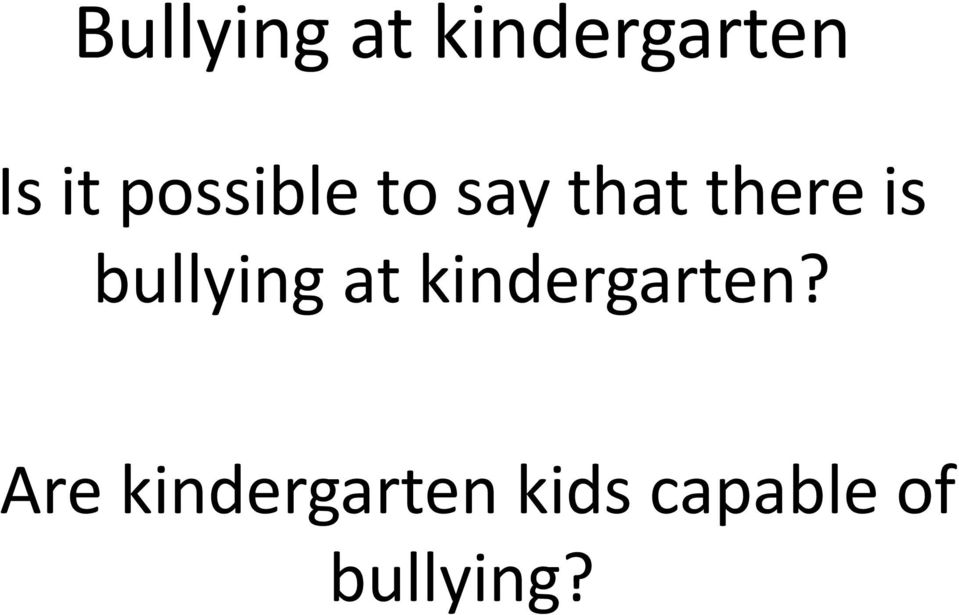 bullying at kindergarten?