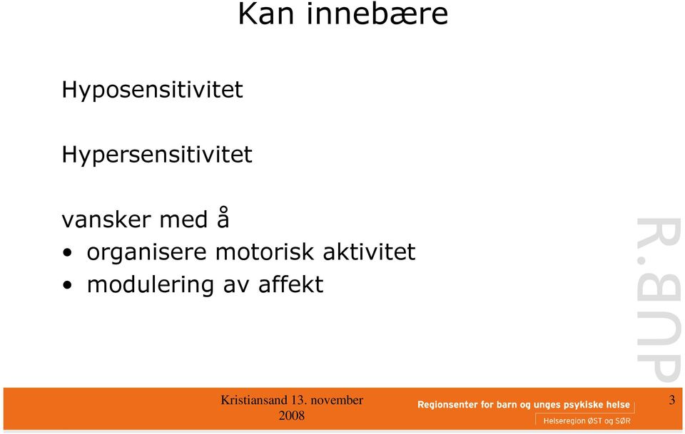 Hypersensitivitet vansker